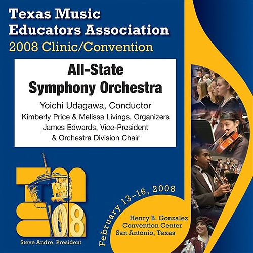 2008 Texas Music Educators Association (TMEA): All-State Symphony Orchestra by Texas All-State Symphony Orchestra