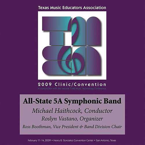 2009 Texas Music Educators Association (TMEA): All-State 5A Symphonic Band by Texas All-State 5A Symphonic Band