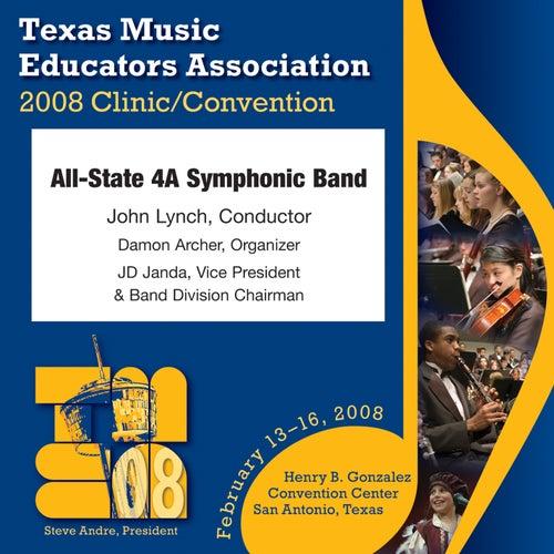 2008 Texas Music Educators Association (TMEA): All-State 4A Symphonic Band by Texas All-State 4A Symphonic Band