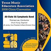 2008 Texas Music Educators Association (TMEA): All-State 5A Symphonic Band by Texas All-State 5A Symphonic Band