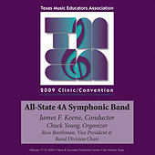 2009 Texas Music Educators Association (TMEA): All-State 4A Symphonic Band by Texas All-State 4A Symphonic Band