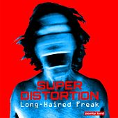 Long-Haired Freak by Super Distortion