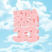 Ultrasoft! Anthems 33 by Various Artists