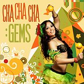 Cha Cha Cha: Gems by Various Artists