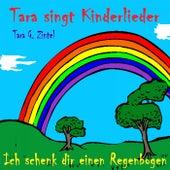 Ich schenk dir einen Regenbogen (Tara singt Kinderlieder) by Tara G. Zintel