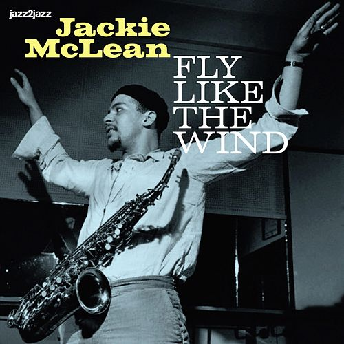 Fly Like the Wind - With the Trumpet Kings by Jackie McLean