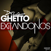 Exitandonos - Single by De La Ghetto