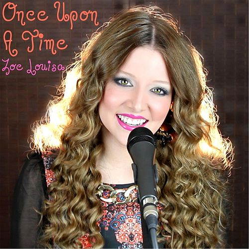 Once Upon a Time (Acoustic Version) by Zoe Louisa
