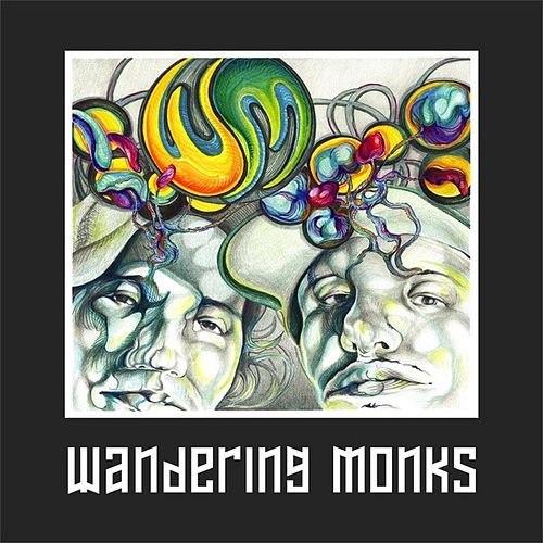 Wandering Monks by Wandering Monks