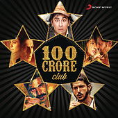 The 100 Crore Club by Various Artists