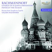 Rachmaninoff: Liturgy of St. John Chrysostom by Russian State Symphony