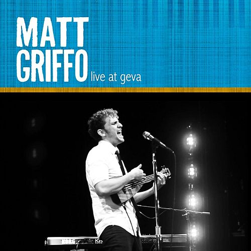 Live At Geva by Matt Griffo