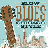 Slow Blues Chicago Style by Various Artists