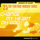 25 Top Vineyard Worship Songs (Change My Heart Oh God) by Vineyard Music (1)