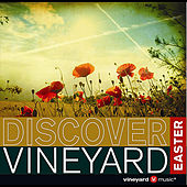 Discover Vineyard Easter by Vineyard Worship