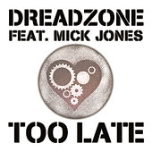 Too Late (Cenzo Townsend Radio Mix) by Dreadzone