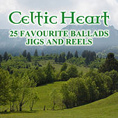 Celtic Heart: 25 Favourite Ballads, Jigs and Reels by Various Artists