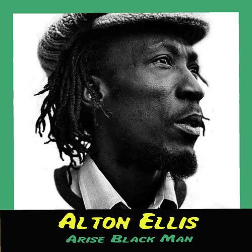 Arise Black Man by Alton Ellis