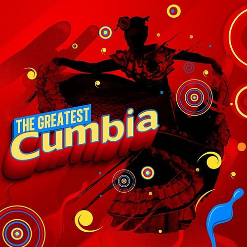 The Greatest Cumbia by Various Artists