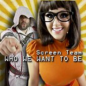 Who We Want to Be by Screen Team