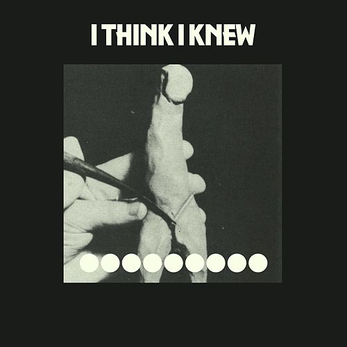 I Think I Knew - Single by Cate Le Bon