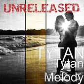 Tytan Melody Unreleased by Tytan