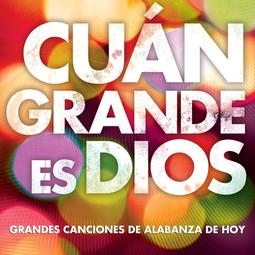 Cuán Grande Es Dios by Worship Together