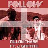 Follow (feat. J. Griffith) - Single by Dillon Chase