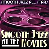 Smooth Jazz at the Movies by Smooth Jazz Allstars