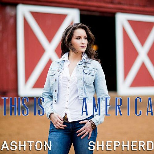 This Is America by Ashton Shepherd