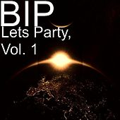 Lets Party, Vol. 1 by BIP