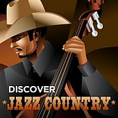 Discover Jazz Country by Various Artists