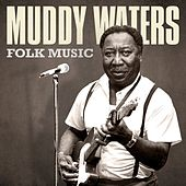Folk Music by Muddy Waters