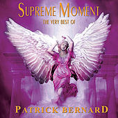Supreme Moment The Very Best by Patrick Bernard