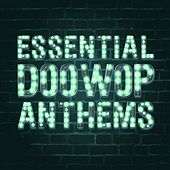 Essential Doo Wop Anthems by Various Artists