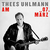 Am 07. März by Thees Uhlmann