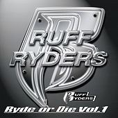 Ryde Or Die Vol. 1 by Ruff Ryders