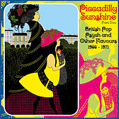 Piccadilly Sunshine Part Two - British Pop Psych and Other Flavours 1966-71 (Remastered) by Various Artists