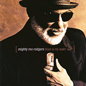 Blues Is My Wailin' Wall by Mighty Mo Rodgers
