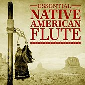 Essential Native American Flute by Various Artists