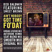 Ain't Nobody Got Time Fo' Dat - Summer Mix Pack by Bob Baldwin