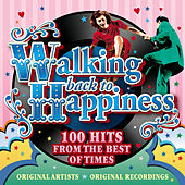 Walking Back to Happiness: 100 Hits from the Best of Times by Various Artists