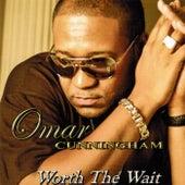 Worth the Wait by Omar Cunningham