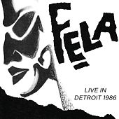 Live In Detroit 1986 by Fela Kuti