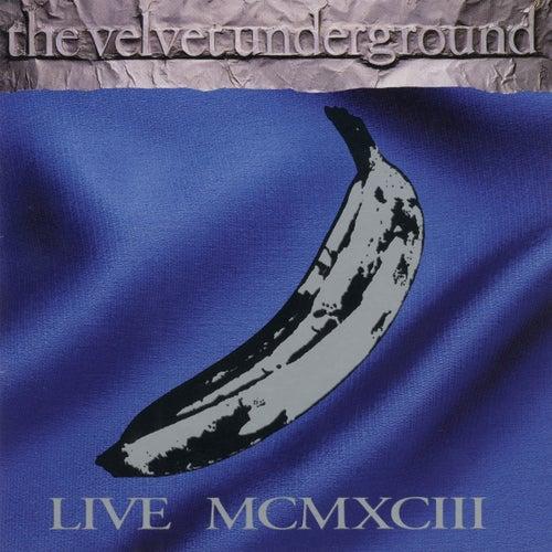 MCMXCIII (Live) by The Velvet Underground