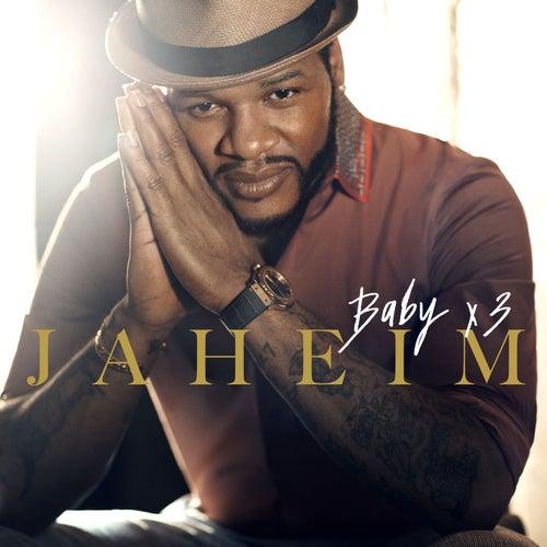 Baby X3 by Jaheim