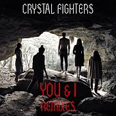 You & I (Remixes) by Crystal Fighters