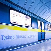 Techno Music 2012 by Various Artists