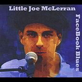 FaceBook Blues by Little Joe Mclerran