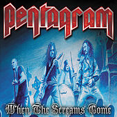 When the Screams Come (Live) by Pentagram